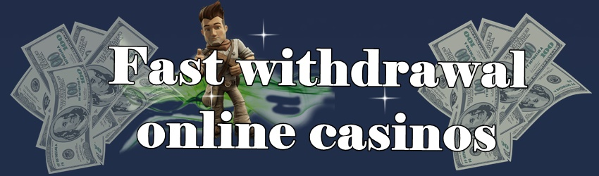 Fast Withdrawal Online Casinos